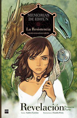 MEMORIAS DE IDHUN: LA RESISTENCIA, REVELACION PRIMERA PARTE