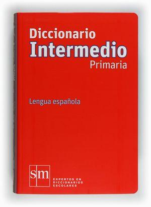 DICCIONARIO INTERMEDIO PRIMARIA. LENGUA ESPAÑOLA