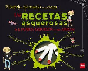 PÁSATELO DE MIEDO EN LA COCINA: LAS RECETAS ASQUEROSAS DE LA FAMILIA ESQUELETO Y