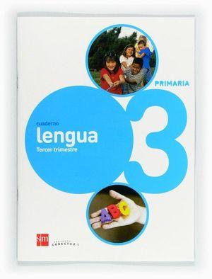 CUADERNO DE LENGUA. 3 PRIMARIA, 3 TRIMESTRE. CONECTA 2.0
