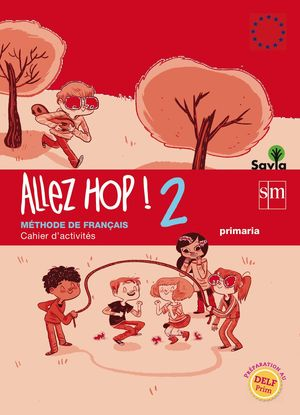 ALLEZ HOP! 2 CAHIER D'ACTIVITES PRIMARIA SAVIA