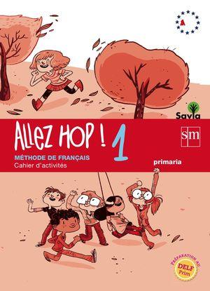 ALLEZ HOP! 1: CAHIER D'ACTIVITES 5ºPRIMARIA SAVIA