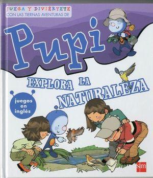 PUPI EXPLORA LA NATURALEZA. ESPECIAL