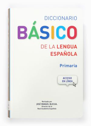 DICCIONARIO BASICO PRIMARIA (2014) LENGUA ESPAÑOLA