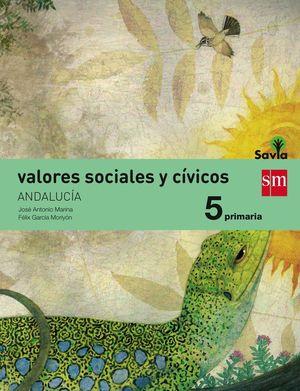 VALORES SOCIALES Y CÍVICOS. 5 PRIMARIA. SAVIA. ANDALUCÍA