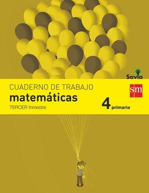 CUADERNO DE MATEMÁTICAS. 4 PRIMARIA, 3 TRIMESTRE. SAVIA