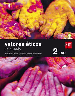 VALORES ÉTICOS. 2 ESO. SAVIA. ANDALUCÍA