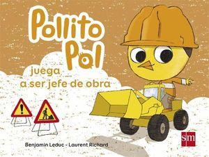 POLLITO POL JUEGA A SER JEFE DE OBRA