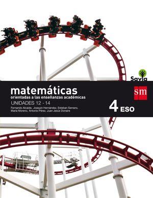 MATEMATICAS ORIENTADAS A LAS ENSEÑANZAS ACADEMICAS. 4 ESO. SAVIA.