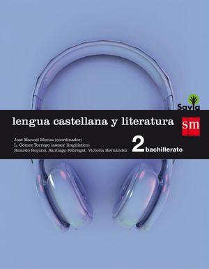 LENGUA CASTELLANA Y LITERATURA 2ºBACHILLERATO SAVIA 2016