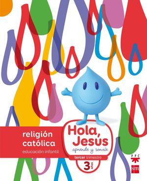 HOLA JESUS 3 AÑOS: APRENDE Y SONRIE. RELIGION CATOLICA