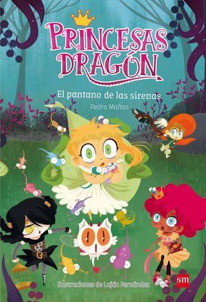 EL PANTANO DE LAS SIRENAS (PRINCESAS DRAGON 2)