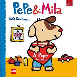 PEPE & MILA A PEPE LE GUSTA