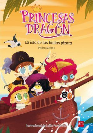 LA ISLA DE LAS HADAS PIRATA (PRINCESAS DRAGON 4)