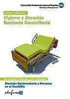 ATENCIÓN SOCIOSANITARIA A PERSONAS EN EL DOMICILIO. HIGIENE Y ATENCIÓN SANITARIA