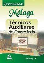 TÉCNICOS AUXILIARES DE CONSERJERÍA DE LA UNIVERSIDAD DE MÁLAGA. TEMARIO Y TEST