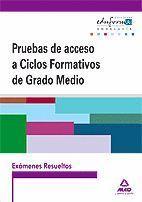 EXÁMENES RESUELTOS DE PRUEBAS DE ACCESO A CICLOS FORMATIVOS DE GRADO MEDIO. ANDA