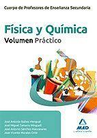 FISICA Y QUIMICA VOLUMEN PRACTICO (2011) CUERPO PROFESORES ENSEÑANZA SECUNDARIA