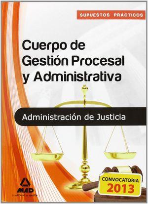 CUERPO DE GESTIÓN PROCESAL Y ADMINISTRATIVA DE LA ADMINISTRACIÓN DE JUSTICIA. SU