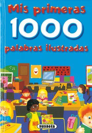 MIS PRIMERAS 1000 PALABRAS ILUSTRADAS