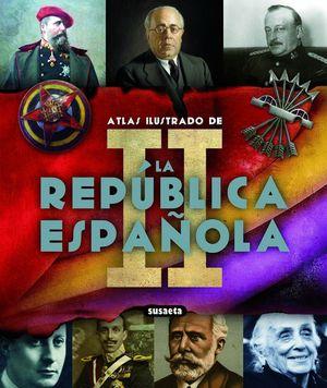 LA II REPUBLICA ESPAÑOLA ATLAS ILUSTRADO