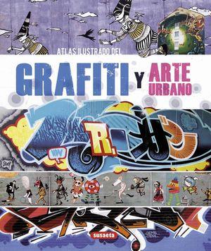 GRAFITI Y ARTE URBANO. ATLAS ILUSTRADO