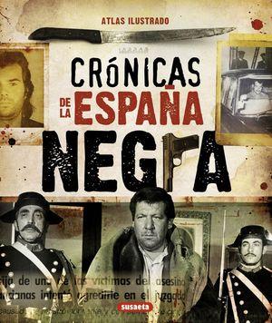 ATLAS ILUSTRADO CRONICAS DE  LA ESPAÑA NEGRA