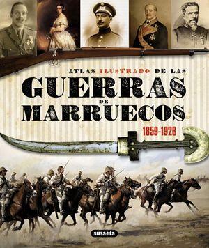 ATLAS ILUSTRADO GUERRAS DE MARRUECOS 1859-1926