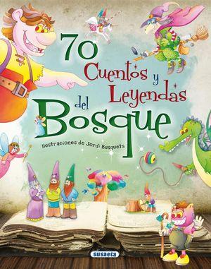70 CUENTOS Y LEYENDAS DEL BOSQUE