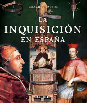 ATLAS ILUSTRADO LA INQUISICION EN ESPAÑA