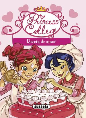 RECETA DE AMOR, PRINCESS COLLEGE