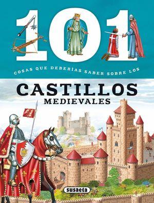 101 COSAS QUE DEBERIAS SABER SOBRE LOS CASTILLOS MEDIEVALES
