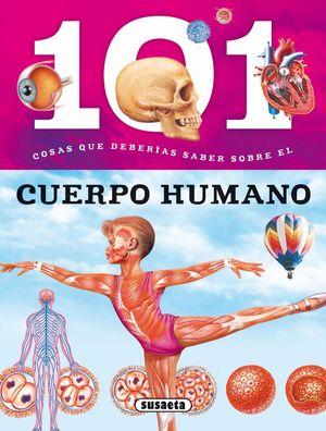 101 COSAS QUE DEBERIAS SABER SOBRE EL CUERPO HUMANO