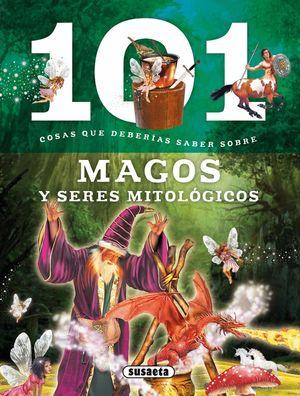 101 COSAS QUE DEBERIAS SABER SOBRE MAGOS Y SERES MITOLOGICOS
