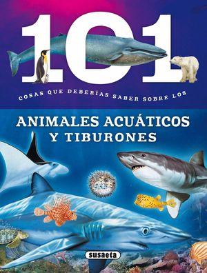 101 COSAS QUE DEBERIAS SABER SOBRE LOS ANIMALES ACUATICOS Y TIBUR
