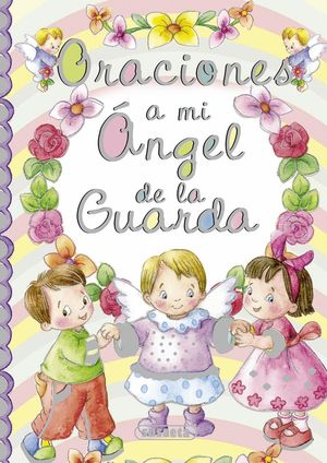 ORACIONES A MI ANGEL DE LA GUARDA