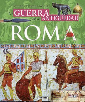 ATLAS ILUSTRADOS DE LA GUERRA EN LA ANTIGUA ROMA