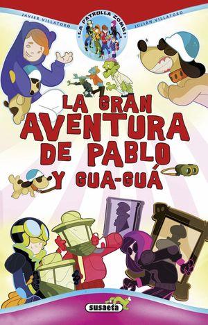 LA GRAN AVENTURA DE PABLO Y GUA-GUA