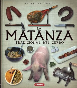 ATLAS ILUSTRADO LA MATANZA TRADICIONAL DEL CERDO