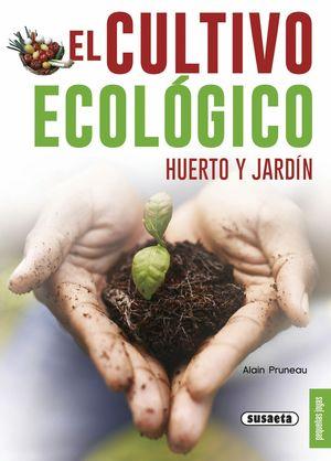 EL CULTIVO ECOLOGICO HUERTO Y JARDIN