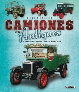 ATLAS ILUSTRADO CAMIONES MUY ANTIGUOS, DE GUERRA, CARGA Y BOMBERO