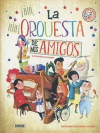 LA ORQUESTA DE MIS AMIGOS (LIBRO MUSICAL)
