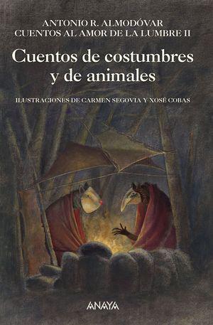 CUENTOS DE COSTUMBRES Y DE ANIMALES (CUENTOS AMOR LUMBRE II)