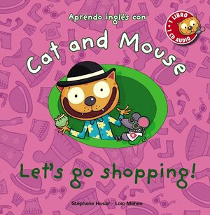 CAT AND MOUSE: LET ' S GO SHOPPING!