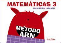 MATEMATICAS ABN NIVEL 3. (CUADERNOS 1, 2 Y 3) 5 AÑOS