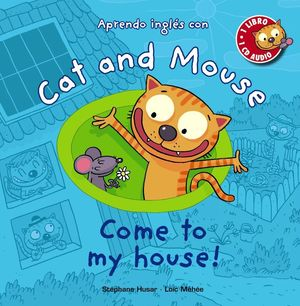 CAT AND MOUSE. COME TO MY HOUSE