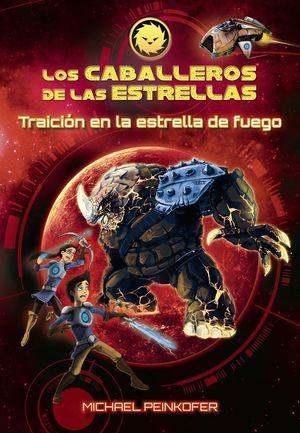 LOS CABALLEROS DE LAS ESTRELLAS 4. TRAICION EN LA ESTRELLA DE FUE