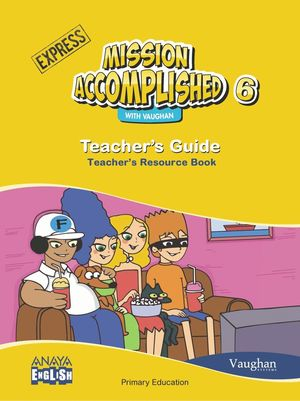 MISSION ACCOMPLISHED 6 EXPRESS TEACHER'S GUIDE