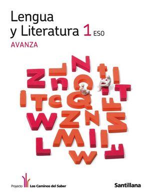 LENGUA Y LITERATURA 1 ESO AVANZA LOS CAMINOS DEL SABER