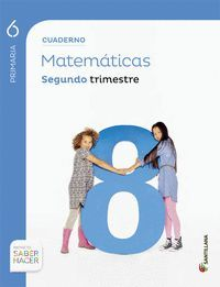 CUADERNO MATEMATICAS 6 PRIMARIA 2 TRIM SABER HACER